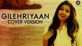 Gilehriyaan - Simantinee Roy | Cover Version