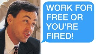 """r/Maliciouscompliance """"WORK FOR FREE OR YOU'RE FIRED!"""" """"lol bye!"""""""