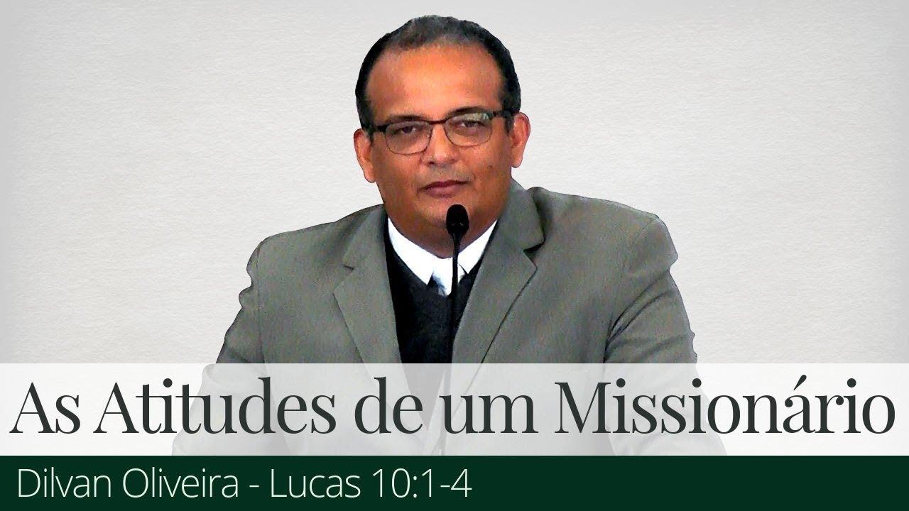 As Atitudes de um Missionário - Dilvan Oliveira