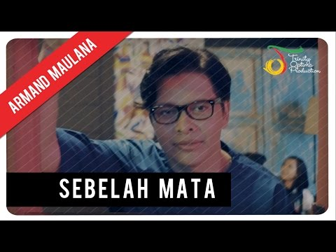 Armand Maulana - Sebelah Mata   Official Video Clip