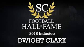 dwight clark SCFHOF18 Intro Video