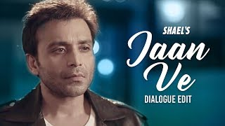 download lagu Shael's Jaan Ve  Dialogue Edit  Shael gratis