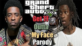 GTA 5  Parody | Rich Homie Quan - Get TF Out My Face