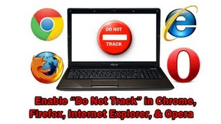How to Enable Do Not Track in Chrome, Firefox, Internet Explorer, and Opera