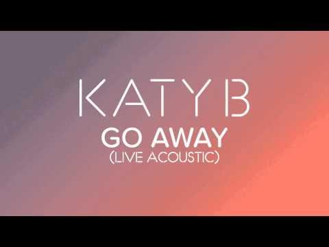 Katy B - 'Go Away' (Live Acoustic)