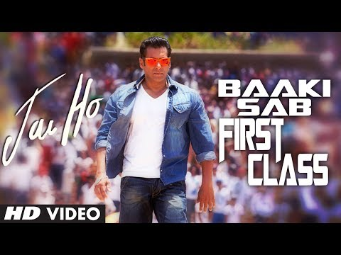 jai Ho Song Baaki Sab First Class (video Song) | Salman Khan | Releasing: 24 Jan 2014 video