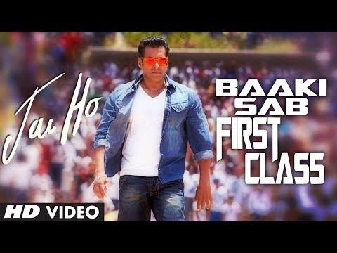 Jai Ho Song Baaki Sab First Class (Video Song) | Salman Khan...