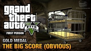 GTA 5 - Mission #79 - The Big Score (Obvious) [First Person Gold Medal Guide - PS4]