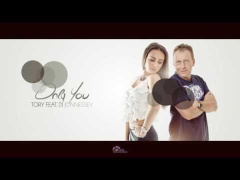 TORY & DJ JONNESSEY - ONLY YOU (Radio Version)