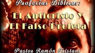 Profecías Bíblicas: El Anticristo Y El Falso Profeta