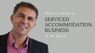How to start a Serviced Accommodation Business in 30 Days