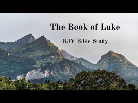 The Gospel Of Luke: A King James Verse-by-verse Bible Study video