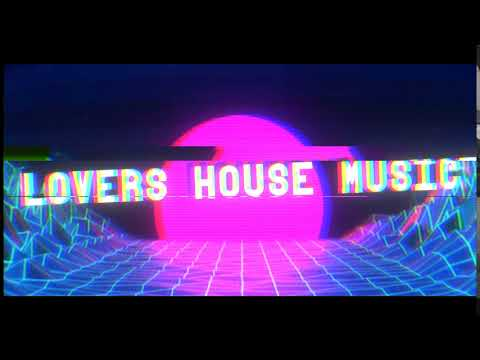 Intro LOVERS HOUSE MUSIC !