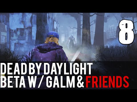 [8] Dead by Daylight Beta w/ GaLm and friends