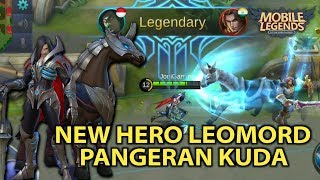 New Hero Leomord Pangeran Kuda Mempunyai 6 Skill Sangat OP Mobile Legends