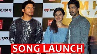 Tum Ho Toh Lagta Hai Song Launch   Amaal Mallik Feat. Shaan   Taapsee Pannu, Saqib Saleem