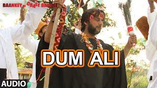 'Dum Ali' Full AUDIO Song | Baankey ki Crazy Baraat | T-Series