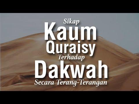 Sikap Orang Quraisy Menghadapi Dakwah Terang - Terangan   - Ustadz Ahmad Zainuddin Al - Banjary