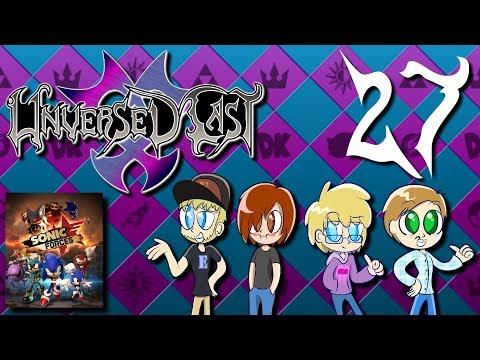 Unversed Cast: Episode 27 - Sonic Forces Discussion
