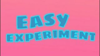 Easy home science experiment