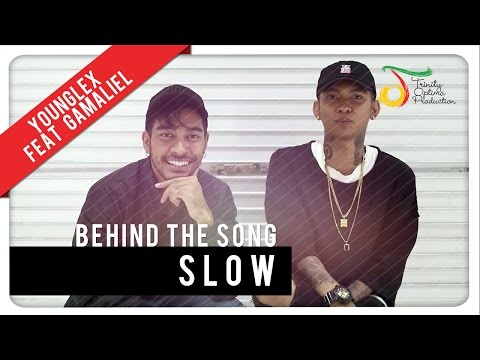 download lagu Young Lex Feat. Gamaliél - Slow  Behind The Song gratis