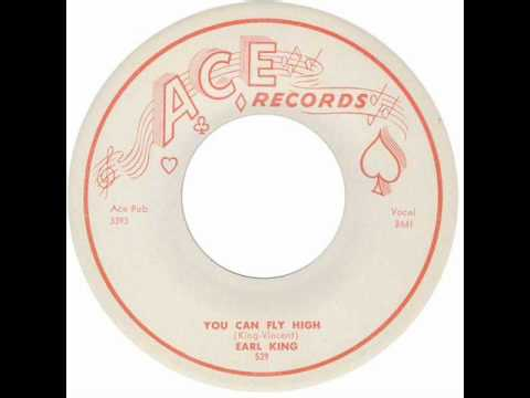 YOU CAN FLY HIGH - Earl King [Ace 529] 1957