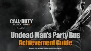 Call of Duty_ Black Ops 2 - Undead Man's Party Bus Guide