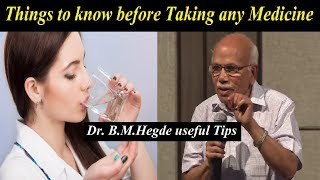Things to know before taking any medicine - Dr.B.M.Hegde useful Tips | Dr.B.M.Hegde latest speech