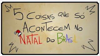 5 COISAS QUE SÓ ACONTECEM NO NATAL DO BRASIL