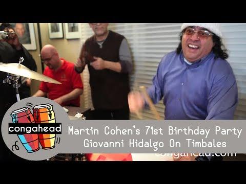Martin Cohen's 71st Birthday Party Giovanni Hidalgo On Timbales