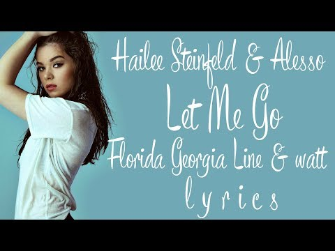 Alesso  Hailee Steinfeld- Let Me Go ft FGL  watt l MP3...