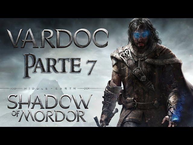 Middle-earth: Shadow of Mordor ( Jugando ) ( Parte 7 ) #Vardoc1 El Carrito Quemado