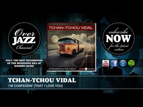 I'm Confessin' (That I Love You) [1953] by Tchan-Tchou Vidal tab