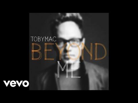 Tobymac - Beyond Me (audio) video