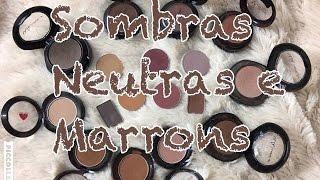 SOMBRAS MARRONS E NEUTRAS FAVORITAS (MATE) VULT, YES C., QUEM DISSE BERENICE, CONTÉM 1G E MAC