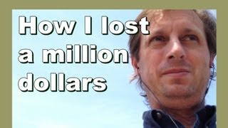 How I lost a million dollars - Life Stories - LylesBrother