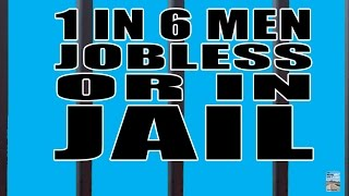 1 in 6 Men are Unemployed or in Jail in U.S. as Economy Sinks Like Titanic!
