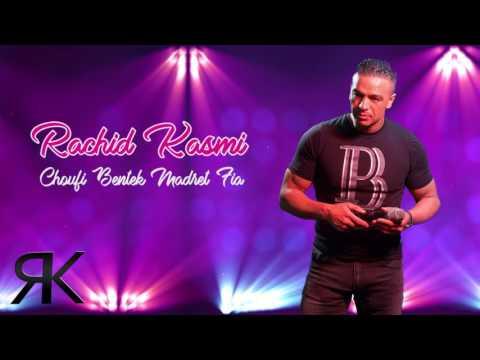 Rachid Kasmi -  Choufi Bentek Madret Fia - Live Album 2017
