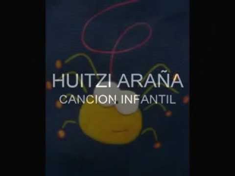 CANCION INFANTIL HUITZI ARAÑA