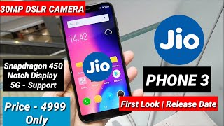 Jio Phone 3 - First Look , Launch Date Confirmed , 30MP DSLR Camera , 5G , Notch Display ,@ 4999