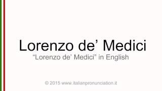 Correct Italian pronunciation of Lorenzo de Medici