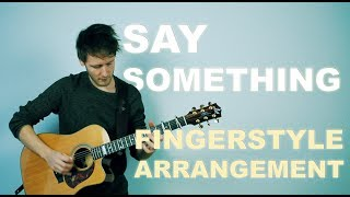 Download Lagu Say Something - Justin Timberlake ft. Chris Stapleton [Fingerstyle Guitar] Gratis STAFABAND