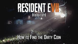 Resident Evil 7 biohazard - How to Find the Dirty Coin