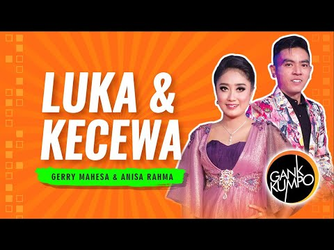 download lagu LUKA DAN KECEWA - Anisa Rahma Feat. Gerry Mahesa EXCLUSIVE gratis