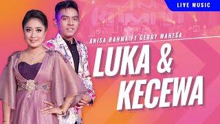 download lagu Luka Dan Kecewa - Anisa Rahma Feat. Gerry Mahesa gratis