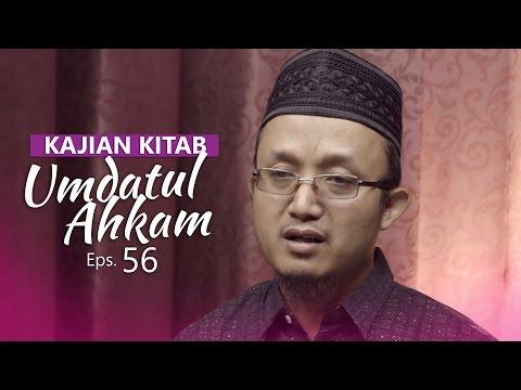 Kajian Kitab: Umdatul Ahkam - Ustadz Aris Munandar, Eps.56