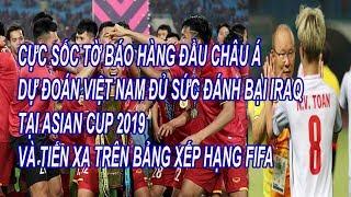 Cực Sốc Truyền Thông Hàng Đầu Châu Á Dự Đoán Tuyển Việt Nam Đủ Sức Hạ Iraq ở Asian cup 2019
