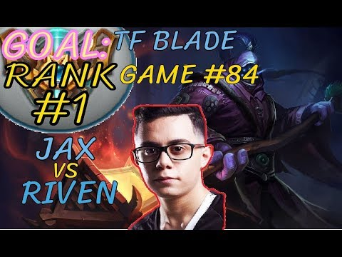 Unranked to RANK 1 TFBlade GAME 84 JAX vs RIVEN JAX Top Challenger Patch 8.11