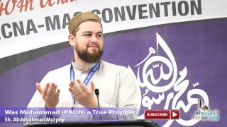 Video: Was Muhammad a true Prophet? - Abdelrahman Murphy