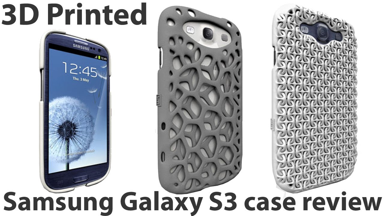 3D Printed FreshFiber Samsung Galaxy S3 Case Review - YouTube